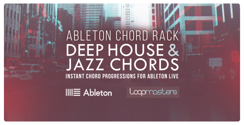 Ableton Rack - Deep House & Jazz Chords